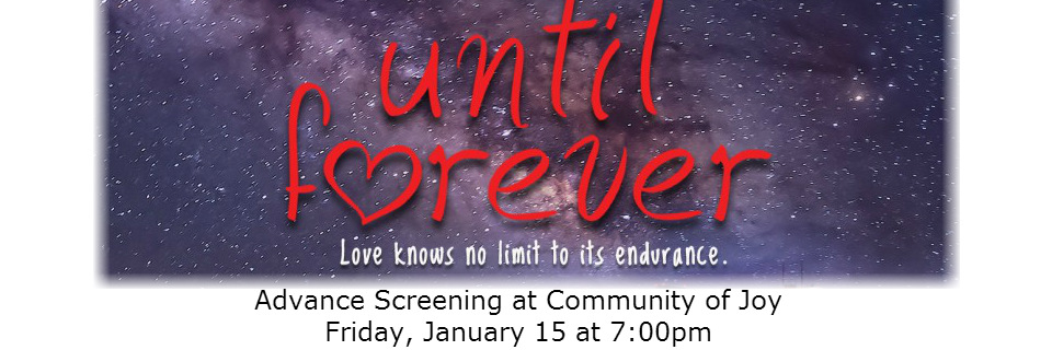 """""""Until Forever"""" at Community of Joy – Jan. 15th 7pm"""