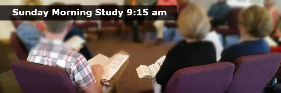 Sunday Morning Study – 9:15 am